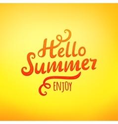 Phrase Hello Summer typography inscription vector image vector image