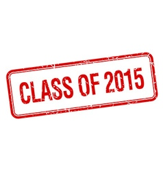 Class of 2015 red square grungy vintage isolated vector