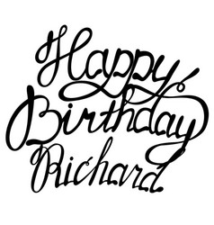 Happy birthday richard name lettering vector
