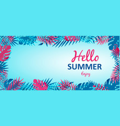hello summer banner with tropical jungle plants vector image