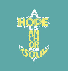 Hand lettering a hope is anchor for soul vector