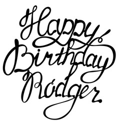 happy birthday rodger name lettering vector image