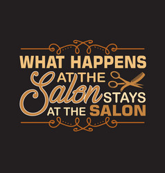 Salon quote and saying good for print decoration vector