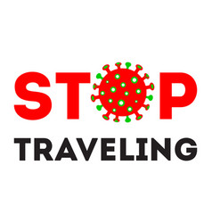 Stop traveling red text warning poster vector