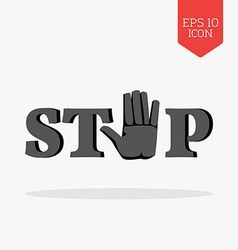 Word Stop with hand sign icon Flat design gray vector image
