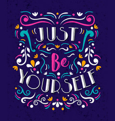 just be yourself concept lettering quote poster vector image