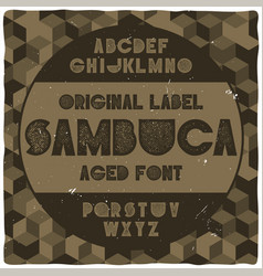 vintage label typeface named sambuca vector image