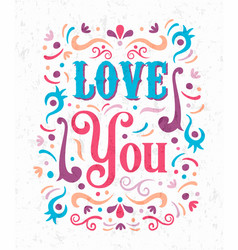 love you romantic lettering text quote concept vector image