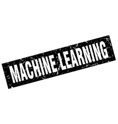 Square grunge black machine learning stamp vector