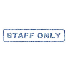 Staff only textile stamp vector