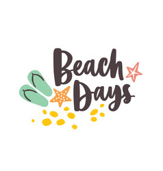 beach days lettering handwritten with elegant vector image