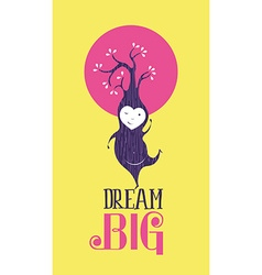 Dream big motivation inspiration quote card happy vector