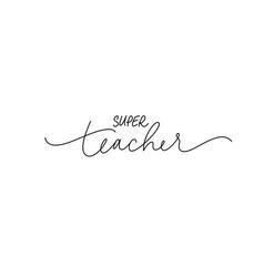 super teacher hand drawn line lettering vector image