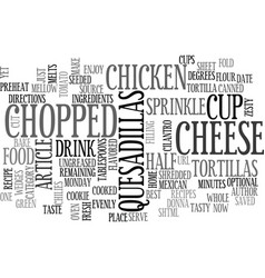 best recipes chicken quesadillas text word cloud vector image