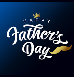 Fathers day white lettering with mustache crown vector