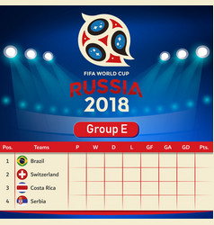 Group e qualifier table russia 2018 world cup vect vector