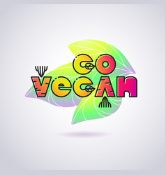 bright cartoon style inscription go vegan vector image