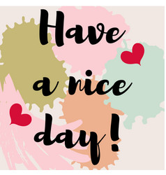 Have a nice day on abstract multicolored spots vector