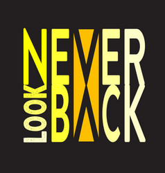 never look back minimal typography modern fashion vector image