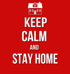 keep calm and stay home poster vector image