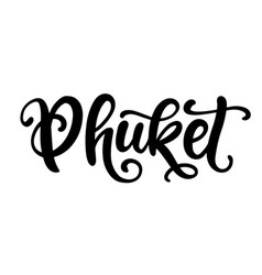 phuket hand written brush lettering vector image