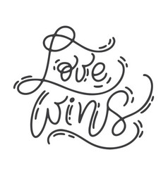 Monoline calligraphy phrase love wins vector
