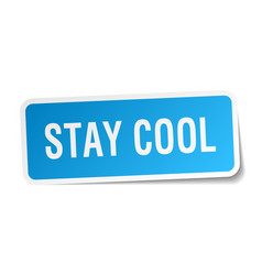 Stay cool square sticker on white vector