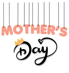hanging mother day crown background image vector image