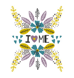 Love yourself print with flowers vector