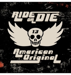 Ride or die vintage stamp vector image