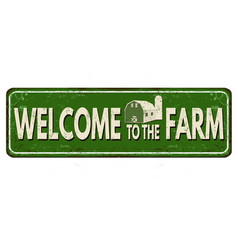 Welcome to the farm vintage rusty metal sign vector