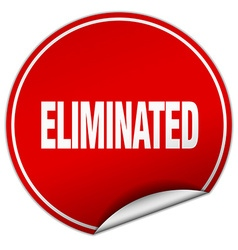 Eliminated round red sticker isolated on white vector