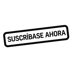 Subscribe now stamp in spanish vector