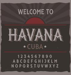 vintage label typeface named havana vector image