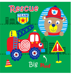bear and big red is fire rescue team cute cartoon vector image