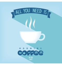 Quote card - All you need is coffee vector image