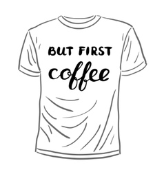But first coffee Brush hand lettering vector image