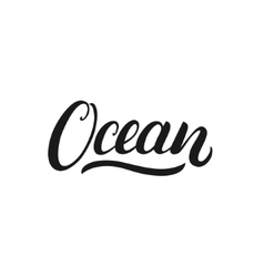 Ocean hand written calligraphy lettering for card vector image vector image