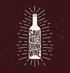 wine bottle print with phrase sawe water drink vector image