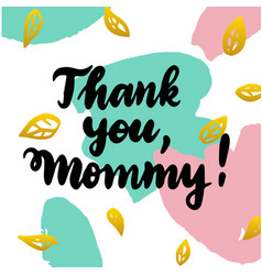 thank you mommy handwritten postcard vector image