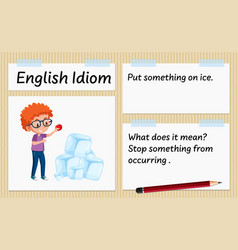 English idiom put something on ice template vector