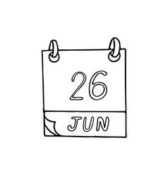Calendar hand drawn in doodle style june 26 vector