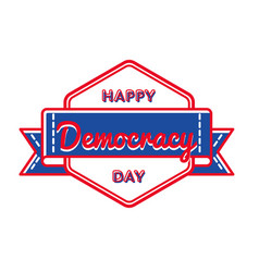 happy democracy day greeting emblem vector image
