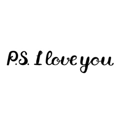 PS I love you Lettering vector image