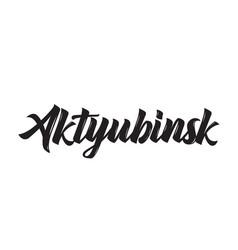Aktyubinsk text design calligraphy vector
