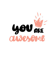 You are awesome hand written typography poster vector