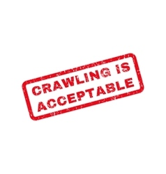 Crawling Is Acceptable Text Rubber Stamp vector