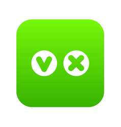 fat tick and cross in circles icon digital green vector image