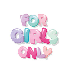 for girls only glossy cartoon letters in pastel vector image