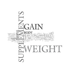 Best supplements to gain weight text word cloud vector